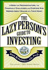 Lazy Person's Guide to Investing - Paul Farrell