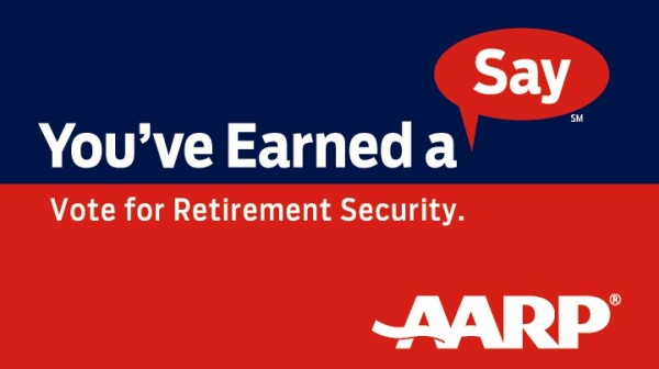 You've Earned a Say - Vote for Retirement Security