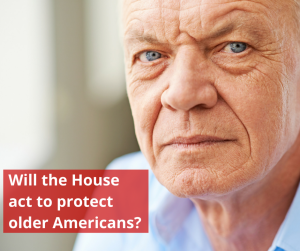 Will the House act to protect older Americans?
