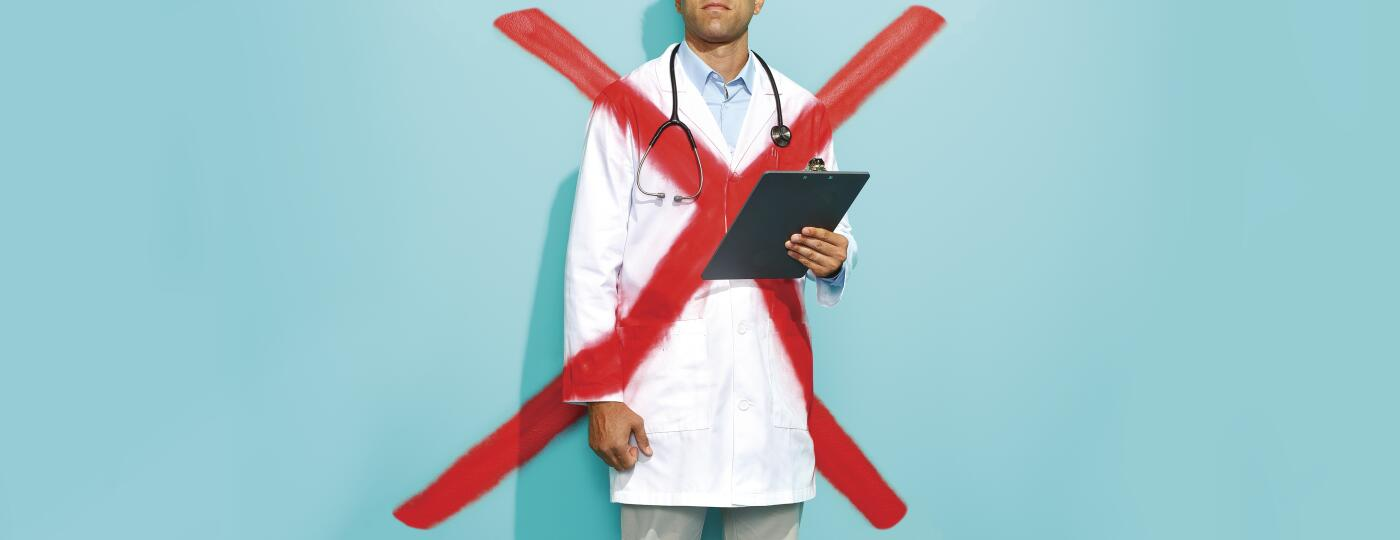 An image of a doctor with a red X drawn over him.