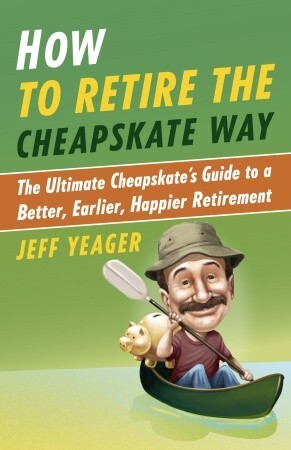 Yeager book Retire the Cheapskate Way