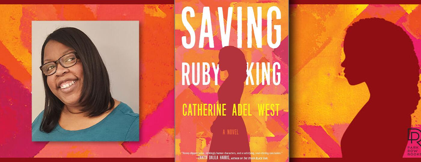 Book cover for Saving Ruby King and image of the author Catherine Adel West
