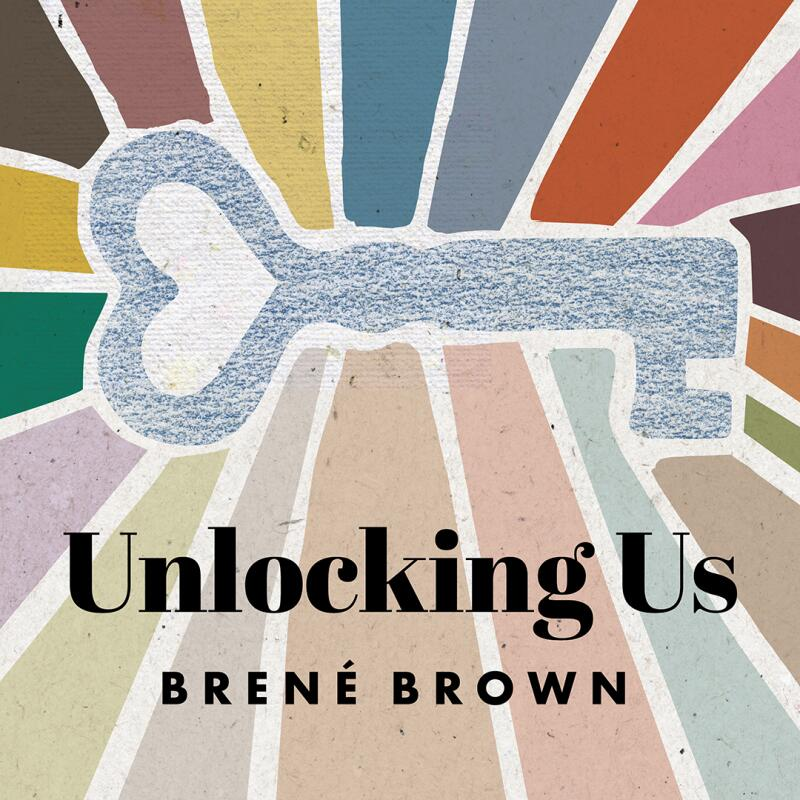 Unlocking Us-Brene Brown-C13-cover.jpg
