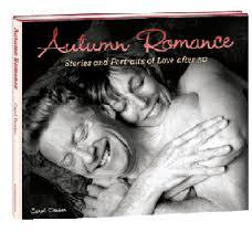 Autumn Romances Stories and Portraits of Love after 50 by Carol Denker