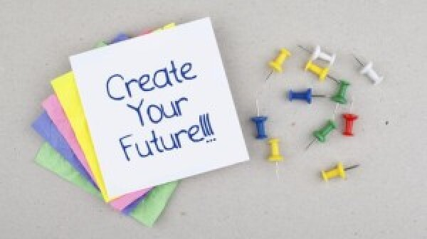 Post it saying 'Create Your Future'